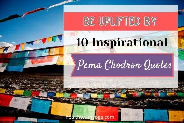 Inspirational Pema Chodron quotes