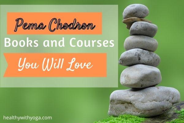 Pema Chodron books and courses
